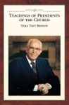 Teachings Of Presidents Of The Church Ezra Taft Benson