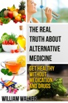 The Real Truth About Alternative Medicine