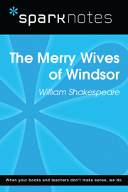 The Merry Wives of Windsor (SparkNotes Literature Guide)