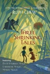 Three Shrinking Tales A Matter-of-Fact Magic Collection By Ruth Chew