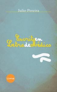 ESCRITO EM LETRA DE MÉDICO Book Cover
