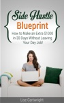 Side Hustle Blueprint How To Make An Extra 1000 Per Month Without Leaving Your Job