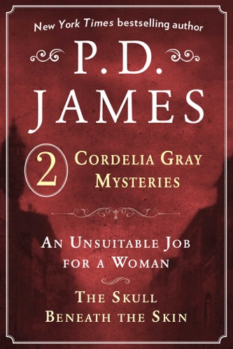 P. D. James - P. D. James's Cordelia Gray Mysteries