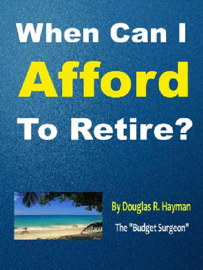 When Can I Afford To Retire? book