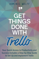 Download and Read Online Get Things Done with Trello