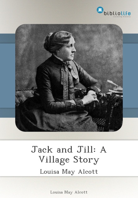 Jack And Jill A Village Story By Louisa May Alcott On Ibooks