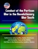 Conduct Of The Partisan War In The Revolutionary War South: Settlement, Early Conflict, Native Americans And Formative Years Of The Militia, Civil War In The Backcountry, Leaders, Slavery