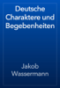 Jakob Wassermann - Deutsche Charaktere und Begebenheiten ilustración