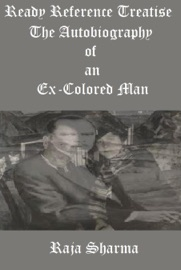 Ready Reference Treatise The Autobiography Of An Ex Colored Man