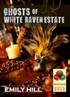 Ghosts Of White Raven Estate