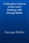 A Narrative Of Some Of The Lords Dealings With George Mller