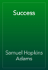 Samuel Hopkins Adams - Success artwork