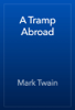 Mark Twain - A Tramp Abroad artwork