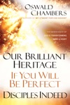 Our Brilliant Heritage  If You Will Be Perfect  Disciples Indeed