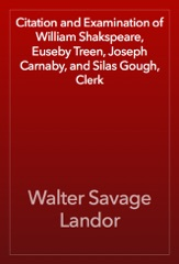 Citation and Examination of William Shakspeare, Euseby Treen, Joseph Carnaby, and Silas Gough, Clerk