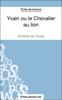 Yvain ou le Chevalier au lion de Chrétien de Troyes (Fiche de lecture) - Laurence Binon & fichesdelecture.com