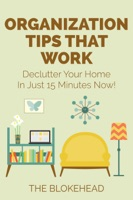 Organization Tips That Work: Declutter Your Home In Just 15 Minutes Now!