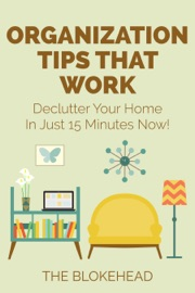 Organization Tips That Work Declutter Your Home In Just 15 Minutes Now