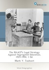 The NAACPs Legal Strategy Against Segregated Education 1925-1950 1 Ed