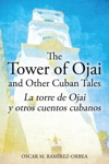 The Tower Of Ojai And Other Cuban Tales