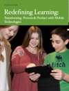 Redefining Learning Transforming  Process  Product With Mobile Learning Technologies