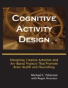 Cognitive Activity Design Designing Creative Activities And Art-Based Projects That Promote Brain Health And Flourishing