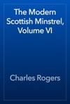 The Modern Scottish Minstrel Volume VI
