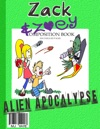 Zack  Zoeys Alien Apocalypse -or- Alien Busting Ninja Adventure