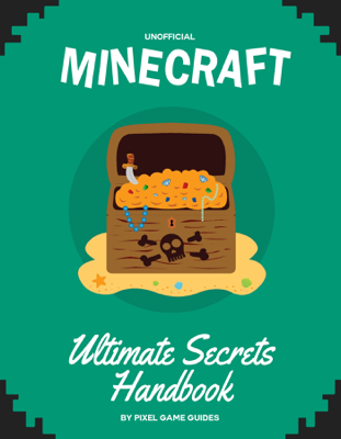 Minecraft Ultimate Secrets Handbook - Pixel Game Guides book