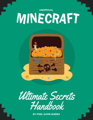 Minecraft Ultimate Secrets Handbook - Pixel Game Guides book