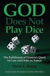 God Does Not Play Dice The Fulfillment Of Einsteins Quest For Law And Order In Nature