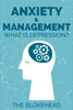 Anxiety & Management: What Is Depression? - The Blokehead