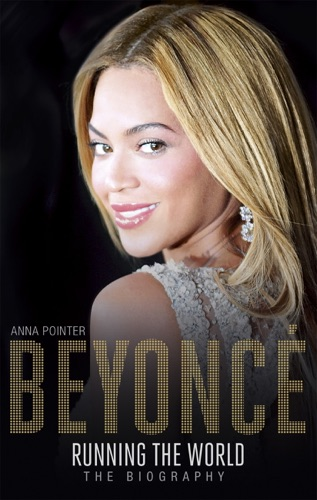 Anna Pointer - Beyoncé: Running the World