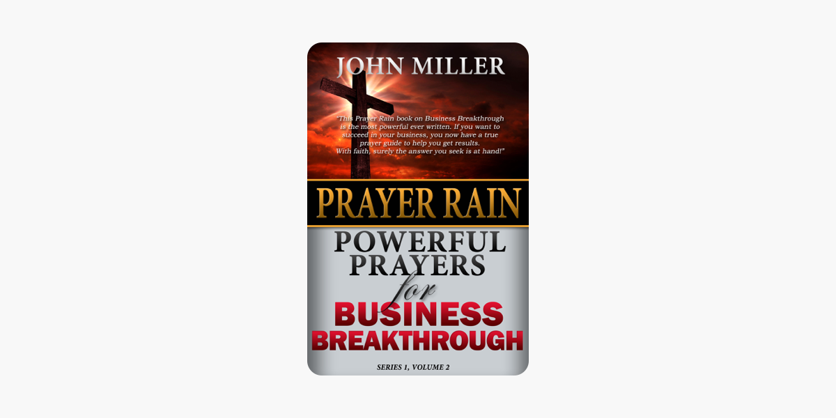 Prayer Rain: Powerful Prayers For Business Breakthrough