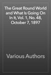 The Great Round World and What Is Going On In It, Vol. 1, No. 48, October 7, 1897