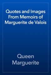 Quotes and Images From Memoirs of Marguerite de Valois