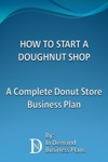 How To Start A Doughnut Shop A Complete Donut Store Business Plan