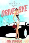 Drive-Bye The Belinda  Bennett Mysteries Book Three