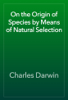 Charles Darwin - On the Origin of Species by Means of Natural Selection artwork