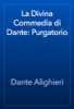 Dante Alighieri - La Divina Commedia di Dante: Purgatorio ilustraciГіn