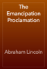 Abraham Lincoln - The Emancipation Proclamation artwork