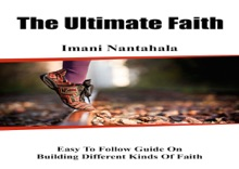 The Ultimate Faith: Faith Allows Things To Happen.It Is The Power That Comes From A Fearless Heart