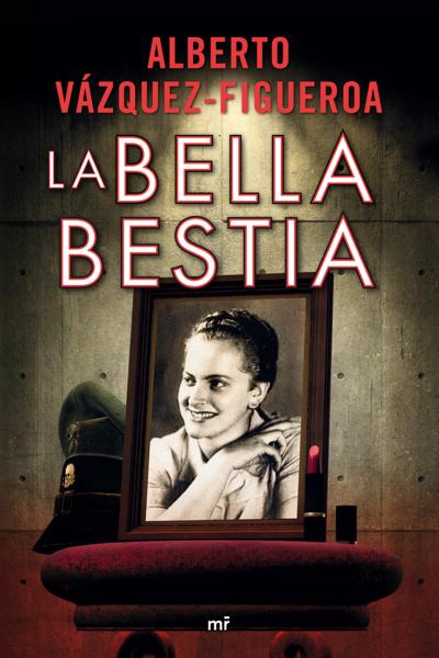 La bella bestia por Alberto Vázquez-Figueroa