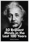 50 Brilliant Minds Of The Last 100 Years