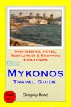 Mykonos Greece Travel Guide - Sightseeing Hotel Restaurant  Shopping Highlights Illustrated