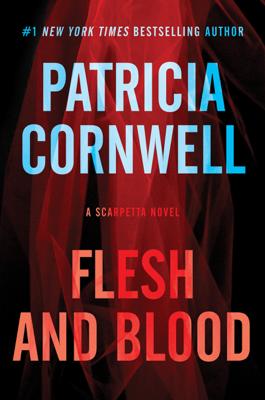 Patricia Cornwell - Flesh and Blood book