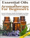 Essential Oils  Aromatherapy For Beginners