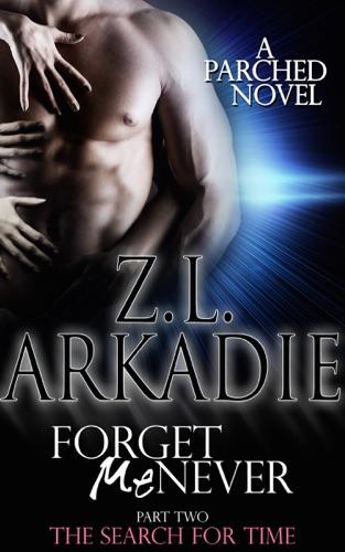 Z.L. Arkadie - Forget Me Never (Pt. II)