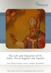 The Life And Character Of St John The Evangelist And Apostle