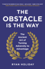 Ryan Holiday - The Obstacle Is the Way artwork
